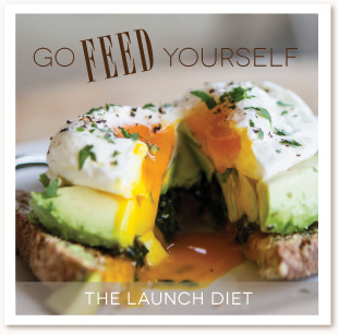Go Feed Yourself: The Launch Diet